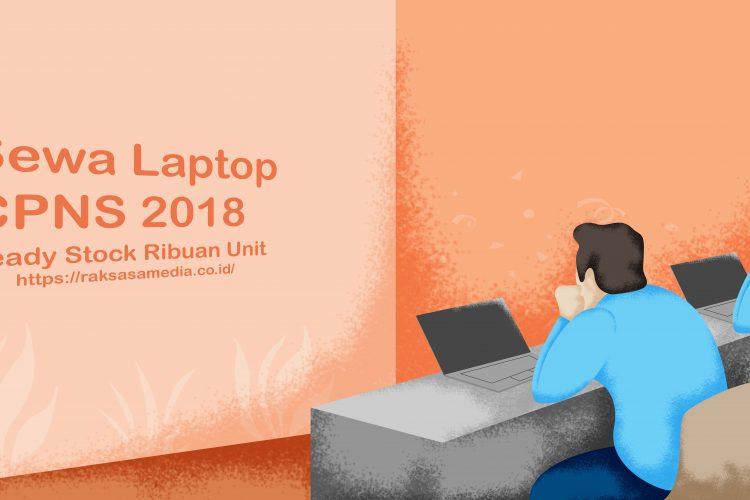 tempat sewa laptop cpns 2018